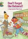 Don't Forget the Oatmeal!, B. G. Ford, 0307231097