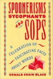 Spoonerisms, Sycophants and Sops, Donald C. Black, 0060158867