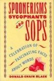Spoonerisms, Sycophants and Sops, Donald C. Black, 0060158867