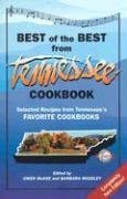The Best of the Best from Tennessee Cookbook: Selected Recipes From Tennessee's Favorite Cookbooks (Best of the Best State Cookbook) ebook