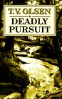 Deadly Pursuit, Theodore V. Olsen, 0786207175