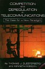 Competition And Deregulation In Telecommunications; The Case For A New Paradigm