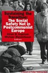 Sustaining the Transition: The Social Saftey Net in Postcommunist Europe