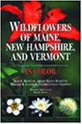 Wildflowers of Maine, New Hampshire and Vermont, Alan E. Bessette and Arleen R. Bessette, 081562803X