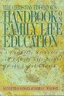 The Christian Educator's Handbook on Family Life Education, , 0801021332