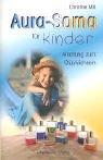 Aura-Soma für Kinder. Anleitung zum Glücklichsein