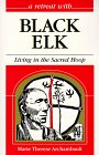 A Retreat With Black Elk: Living in the Sacred Hoop (Retreat With-- Series)
