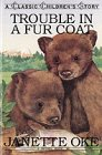Price comparison product image Trouble in a Fur Coat (Classic Children's Story)