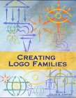 Creating Logo Families, David E. Carter, 3931884708