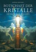 Botschaft der Kristalle: Die Transmission des Lichts