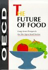 The Future of Food - Long-Term Prospects for the Agro-Food Sector, Organisation for Economic Co-operation and Development Staff, 9264156941