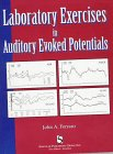 Laboratory Exercises in Auditory Evoked Potentials, Ferraro, John A., 1565936981