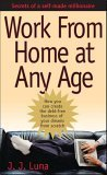 img - for Work From Home At Any Age: A Self-made Millionaire Reveals How You Can Create the Debt-free Business book / textbook / text book
