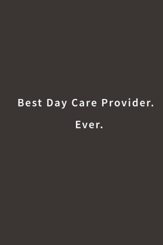 Read Online Best Day Care Provider. Ever.: Lined notebook pdf epub