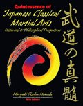 Quintessence of Classical Japanese Martial Arts : Historical and Philosophical Perspectives, Hamada, Hiroyuki T., 0757538487