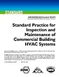 ASHRAE 180-2018 Standard 180-2018 -- Standard Practice for Inspection and Maintenance of Commercial Building HVAC Systems (ANSI Approved; ACCA Co-sponsored)