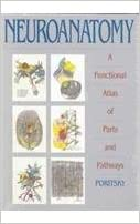 Book Neuroanatomy: A Functional Atlas of Parts and Pathways