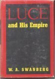 Luce And His Empire by W. A. Swanberg