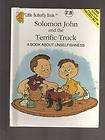 Solomon John and the terrific truck: A book about unselfishness (Little butterfly book)