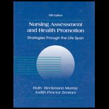 Nursing Assessment and Health Promotion Strategies Through the Life Span, Murray, Ruth B. and Zentner, Judy, 0838566375
