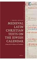 Medieval Latin Christian Texts on the Jewish Calendar: A Study With Five Editions and Translations (Time, Astronomy, and