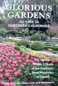 (Glorious Gardens To Visit In Northern California: 65 Gardens Within 3 Hours of San Francisco - From Mendocino to Carmel)