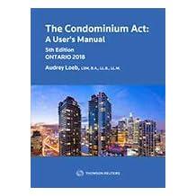 The Condominium Act: A User's Manual, 5th Edition (Ontario 2018)