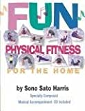 Fun Physical Fitness for the Home, Sono S. Harris, 1568570368