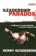The Leadership Paradox: A Challenge to Servant Leadership in a Power-Hungry World (Discipleship Essentials)