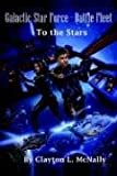 img - for Galactic Star Forcebattle Fleet: To the Stars book / textbook / text book