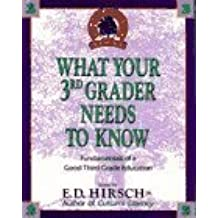 What Your 3rd Grader Needs To Know by Hirsch Jr., E. D. 1st (first) Edition [Hardcover(1992/7/1)]