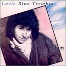 Lucie Blue Tremblay by CD Baby