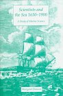 Scientists and the Sea, 1650-1900 : A Study of Marine Science, Deacon, Margaret, 1859283527