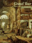 Grand Tour: The Lure of Italy in the Eighteenth Century