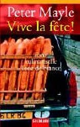 Vive la fête!: Eine kulinarische Tour de France