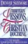 Thirteen Lessons in Christian Doctrine, Denver Sizemore, 0899007708