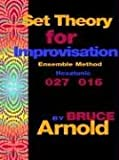 Set Theory for Improvisation Ensemble Me, Bruce Arnold, 1594899231