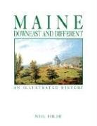 Read Online Maine: Downeast and Different: an Illustrated History pdf