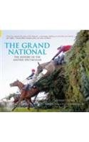 The Grand National: The History of the Aintree Spectacular