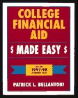 College Financial Aid Made Easy, 1997-1998 Academic Year