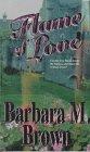Flame of Love, Barbara M. Brown, 1551971577