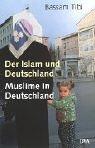 Der Islam und Deutschland: Muslime in Deutschland Gebundenes Buch – 1. Oktober 2000 Bassam Tibi Deutsche Verlags-Anstalt DVA 3421053855 Nichtchristliche Religionen