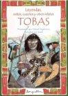 Leyendas, Mitos, Cuentos y Otros Relatos Tobas, Nahuel Sugobono, 9875502960