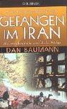 Gefangen im Iran. Als Entwicklungshelfer unter falscher Anklage
