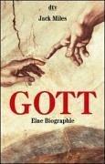 Gott: Eine Biographie