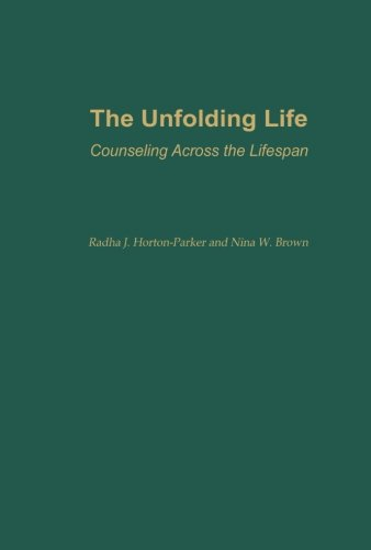 The Unfolding Life: Counseling Across the Lifespan