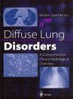 Diffuse Lung Disorders : A Comprehensive Clinical-Radiological Overview, , 3540762027