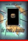 The Pirate's Daughter, Robert Girardi, 038531485X