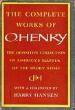 The Complete Works of O'Henry: The Definitive Collection of America's Master of the Short Story (Volume I)