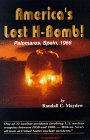 America's Lost H-Bomb: Palomares, Spain, - Bush Sunflower